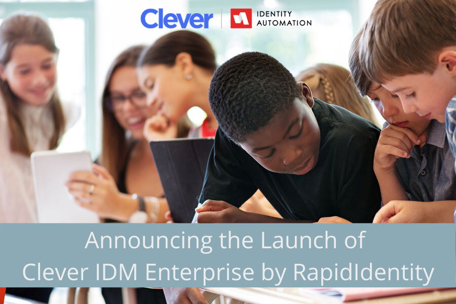 Announcing the Launch of Clever IDM Enterprise by RapidIdentity (1)