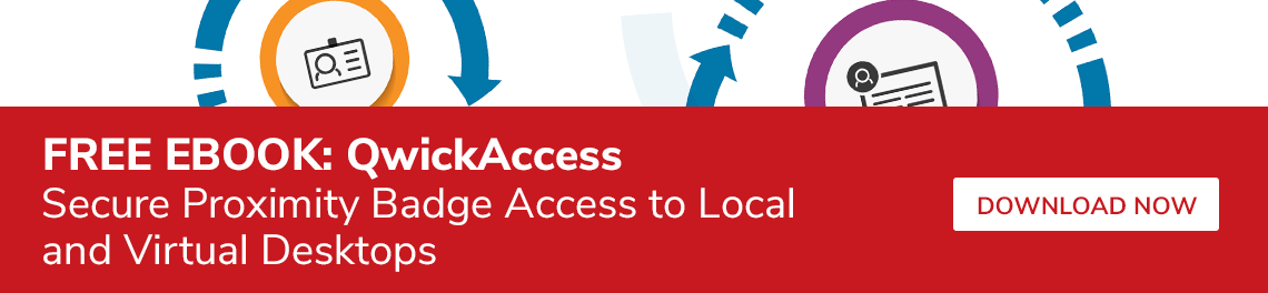 Download the QwickAccess ebook to learn more about our secure proximity badge solution.